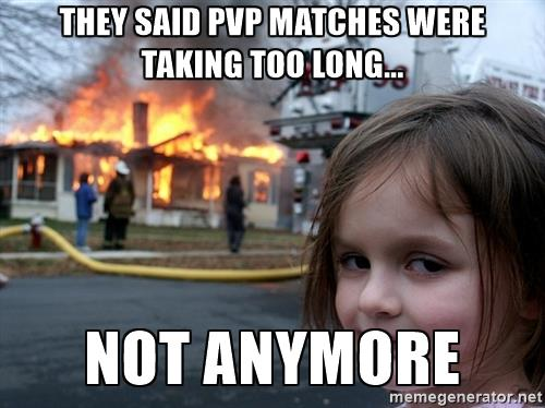 Name:  disaster-girl-they-said-pvp-matches-were-taking-too-long-not-anymore.jpg Views: 680 Size:  35.5 KB